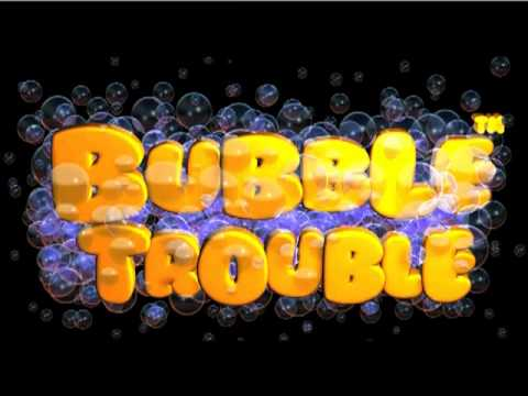 Bubble Trouble 6